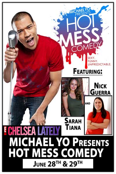 Michael Yo presents Hot Mess Comedy w/ Sarah Tiana & NIck Guerra June 28 & 29