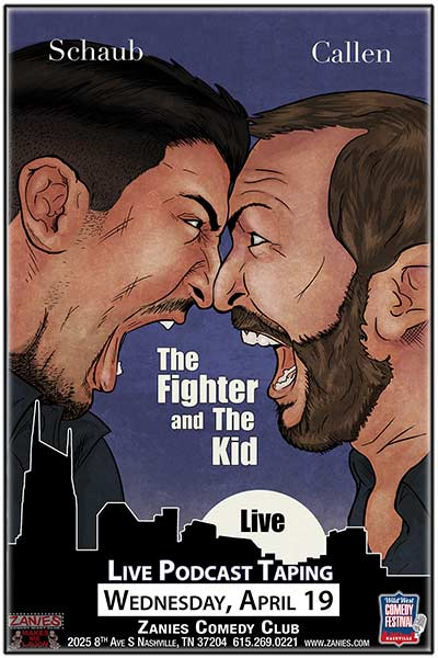 The Fighter and The Kid live at Zanies Comedy Club Nashville Wednesday, April 19, 2017