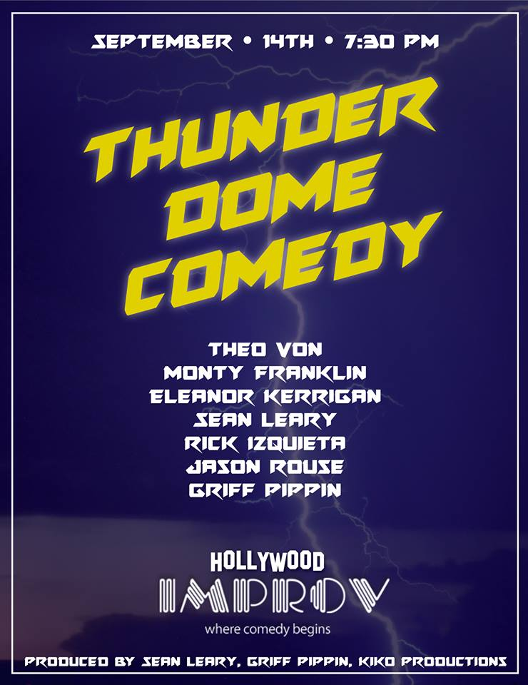 THUNDER DOME COMEDY with Theo Von Monty Franklin Eleanor Kerrigan Sean Leary Rick Izquieta Jason Rouse and Griff Pippin