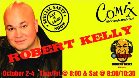 ROBERT KELLY  4 Shows  October 24