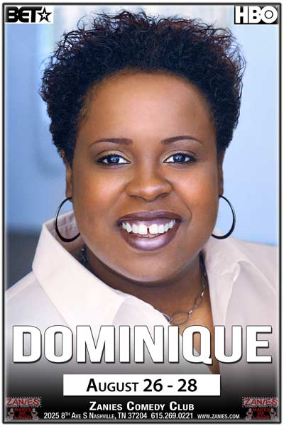 Dominique from BET and HBO live at Zanies Comedy Club Nashville August 26-28, 2016