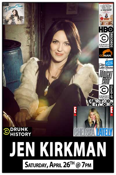 Jen Kirkman from Chelsea Lately Saturday, April 26 @ 7pm