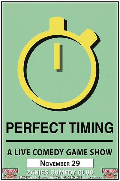 Perfect Timing a Live Comedy Game Show live at Zanies Comedy Club Nashville, Wednesday, November 29, 2017