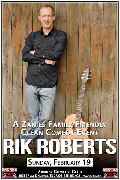 Rik Roberts A Zanies Family Friendly Clean Comedy Event live at Zanies Comedy Club Nashville Sunday, February 19 2017