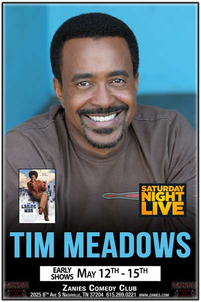 Tim Meadows from Ladies Man and Saturday Night Live at Zanies Nashville Early shows May 12-15, 2016