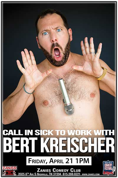 Call in Sick to Work with Bert Kreischer LIVE at Zanies Comedy Club Nashville, Friday, April 21 at 1:00pm, 2017