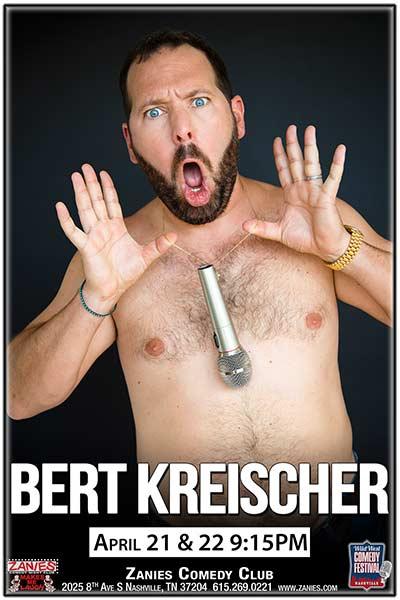 Bert Kreischer LIVE at Zanies Comedy Club Nashville Friday, April 21-22, 2017