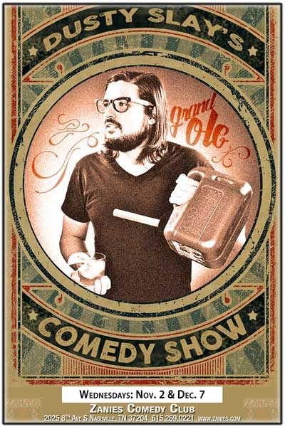 Dusty Slay's Grand Ole Comedy Show live at Zanies Comedy Club Nashville Wednesdays: Nov 2 and Dec 7, 2016