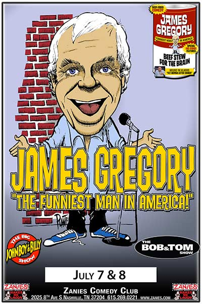 James Gregory - The Funniest Man in America Live at Zanies Comedy Club Nashville July 7 & 8, 2017