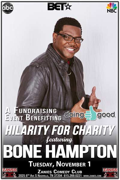 Doing Good's Hilarity for Charity Fundraising Event featuring Bone Hampton Live at Zanies Comedy Club Nashville Tuesday, November 1, 2016