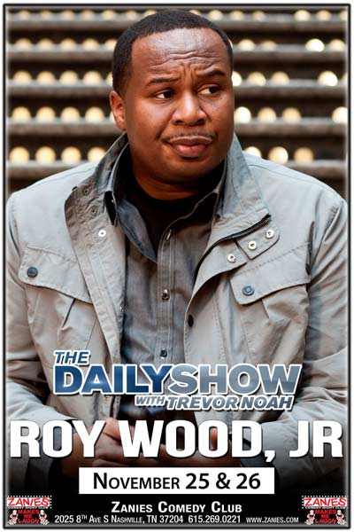 Roy Wood Jr. from The Daily Show with Trevor Noah and much more live at Zanies Comedy Club Nashville November 25-26, 2016