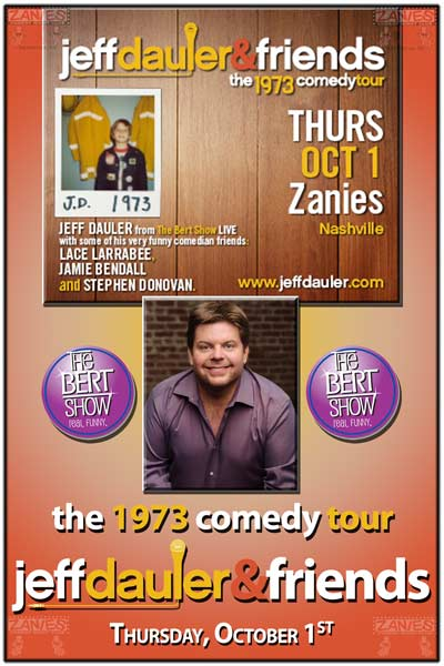 JEFF DAULER & FRIENDS: The 1973 Comedy Tour Live from the Bert Show and live at Zanies Comedy Club Nashville Thursday, October 1, 2015