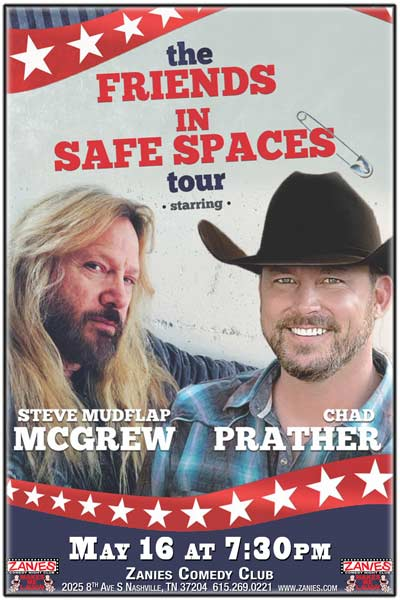 "The Friends in Safe Spaces Tour Starring Steve ""Mudflap"" McGrew and Chad Prather live at Zanies Comedy Club Nashville Tuesday, May 16, 2017"