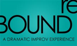 reBound A Dramatic Improv Experience