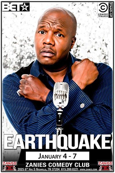 Earthquake Live at Zanies Comedy Club Nashville January 4-7, 2018