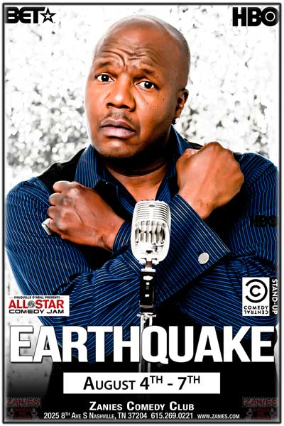 Earthquake The Funniest Natural Disaster from BET, HBO and more live at Zanies Comedy Club Nashville August 4-7, 2016