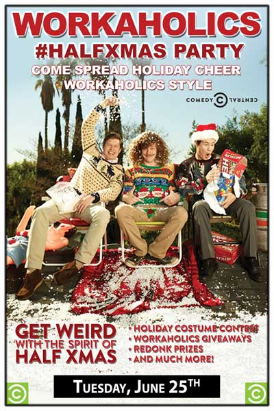 A Complimentary show brought to you by Comedy Central it's the Workaholics Half Xmas Show. Call the box office at 615.269.0221 to get your comp tickets.