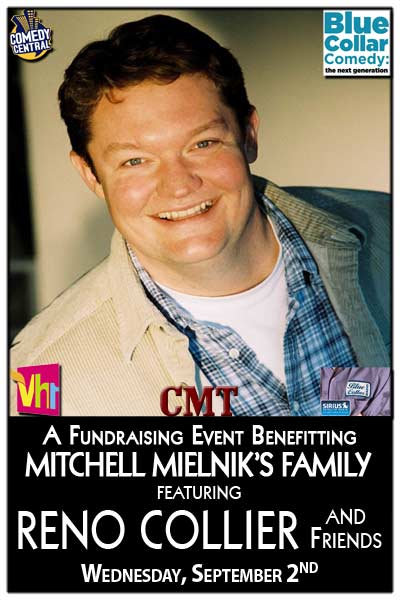 Reno Collier & Friends A Fundraising Event Benefitting Mitchell Mielnik's Family live at Zanies Comedy Club nashville Wednesday, September 2, 2015