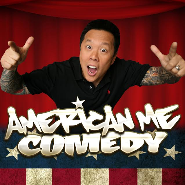 AMERICAN ME COMEDY
