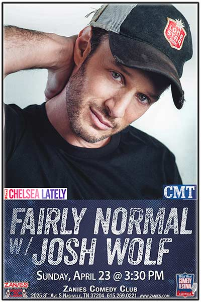 Fairly Normal w/ Josh Wolf & Very Special Guest Live Podcast Taping- Live at Zanies Comedy Club Nashville Sunday, April 23, 2017 at 3:30pm