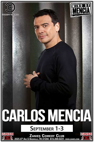 Carlos Mencia Live at Zanies Comedy Club Nashville September 1-3, 2017