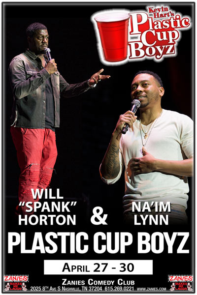 "Plastic Cup Boyz Na'im Lynn, Will ""Spank"" Horton and Joey Wells live at Zanies Comedy Club Nashville April 27-30, 2017"
