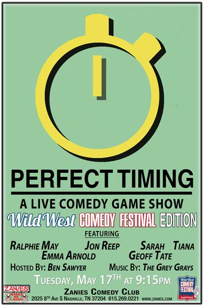 Perfect Timing: A Live Comedy Game Show Wild West Comedy Festival Edition live at Zanies Comedy Club Tuesday, May 17, 2016 at 9:15pm