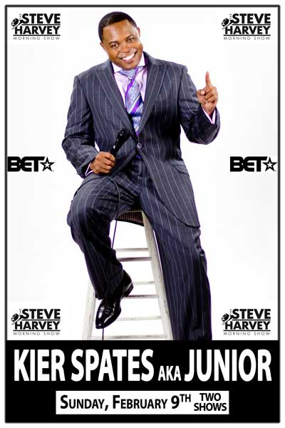 Kier Spates aka Junior from the Steve Harvey Morning Show Sunday, February 9 at 6 & 8pm.
