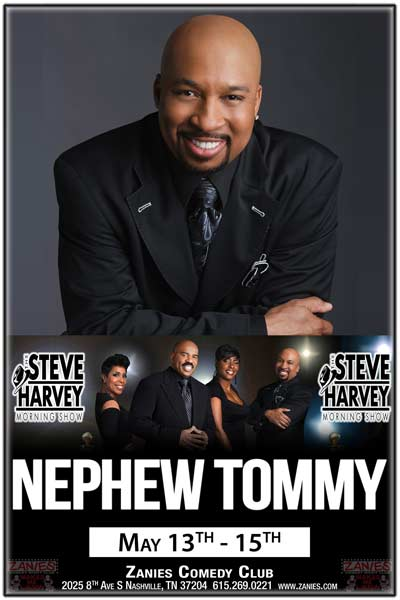 Nephew Tommy from the Steve Harvey Morning Show live at Zanies Comedy Club Nashville May 13-15, 2016