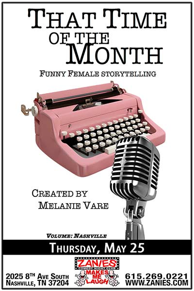 That Time of the Month - Funny Female Storytelling - Live at Zanies Comedy Club Nashville May 25, 2017