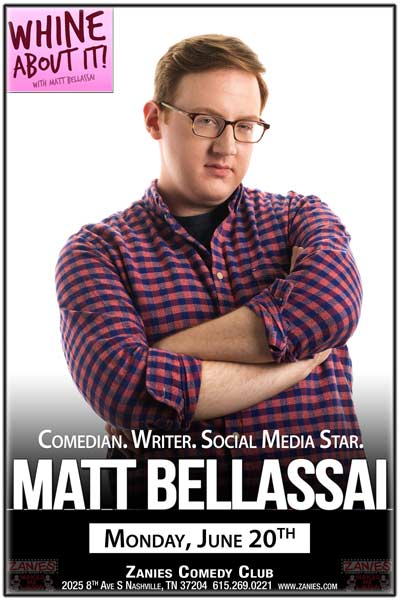 Matt Bellassai Comedian Writer Social Media Star from Buzz Feed's Whine About It! Live at Zanies Comedy Club Nashville Monday, June 20, 2016
