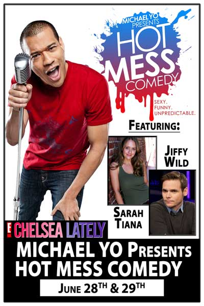 Michael Yo presents Hot Mess Comedy w/ Sarah Tiana & Jiffy Wild June 28 & 29