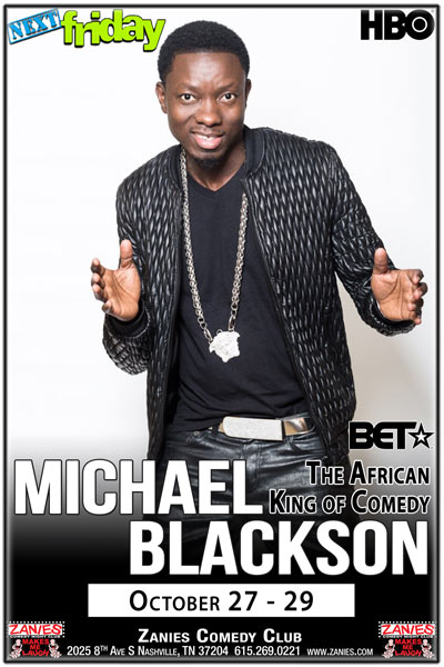 Michael Blackson Live at Zanies Comedy Club Nashville October 27-29, 2017