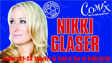 NIKKI GLASER  4 Shows  August 2123