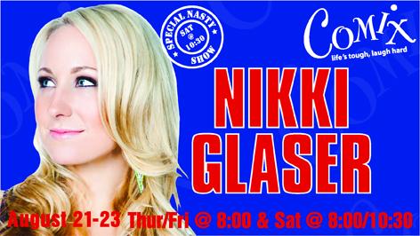 NIKKI GLASER  4 Shows  August 2123