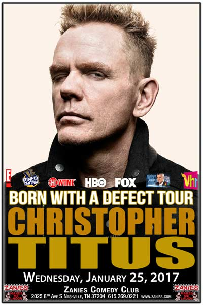 Christopher Titus Born with a Defect Live Tour at Zanies Comedy Club Nashville January 25, 2017