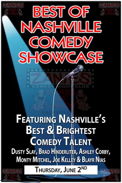 Best of Nashville Comedy Showcase Featuring Nashville's Best and Brightest Comedy Talent: Dusty Slay, Brad Hinderliter, Ashley Corby, Monty Mitchell, Joe Kelley & Blayr Nias live at Zanies Comedy Club Nashville Thursday, June 2, 2016