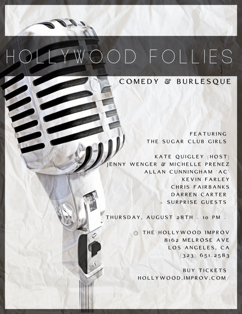 HOLLYWOOD FOLLIES Bringing Back Vaudeville with Joey Coco Diaz Chris Fairbanks Kevin Farley Darren Carter Kate Quigley and Allan Cunningham featuring The Sugar Club Girls