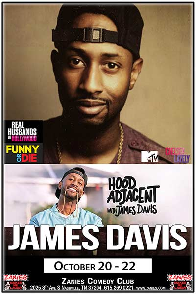 James Davis of Comedy Central's Hood Adjacent Live at Zanies Comedy Club Nashville October 20-22, 2017