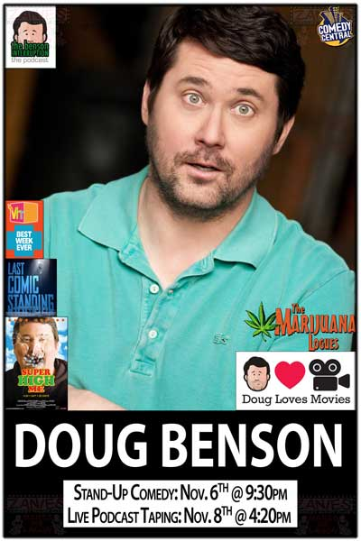 Doug Benson Stand-Up Show Nov. 6, 2014 @ 9:30pm and Live Podcast Taping Nov. 8, 2014 @ 4:20pm at Zanies Comedy Club Nashville