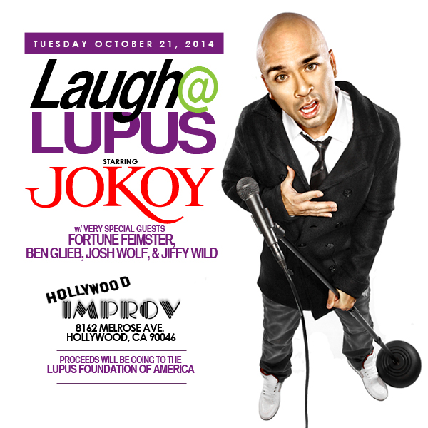 Laugh at Lupus Benefit Show starring JO KOY with Fortune Feimster Ben Gleib Josh Wolf and Jiffy Wild