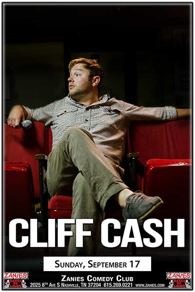 Cliff Cash Live at Zanies Comedy Club Nashville Sunday, September 17, 2017