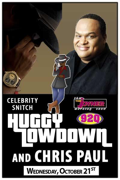 Celebirty Snitch Huggy Lowdown and Chris Paul heard on the Tom Joyner Morning Show on 92Q live at Zanies Comedy Club on Wednesday, October 21, 2015