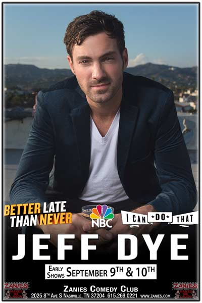 Jeff Dye from NBCs Better Late than Never, I Can Do That and Last Comic Standing live at Zanies Comedy Club Nashville Early Shows September 9-10, 2016