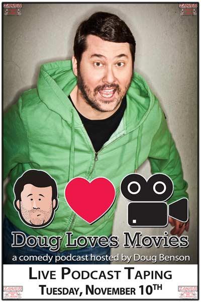 Doug Benson: Doug Loves Movies Live Poscast Taping Tuesday, Nov 10, 2015 @ 7:30pm live at Zanies comedy club Nashville