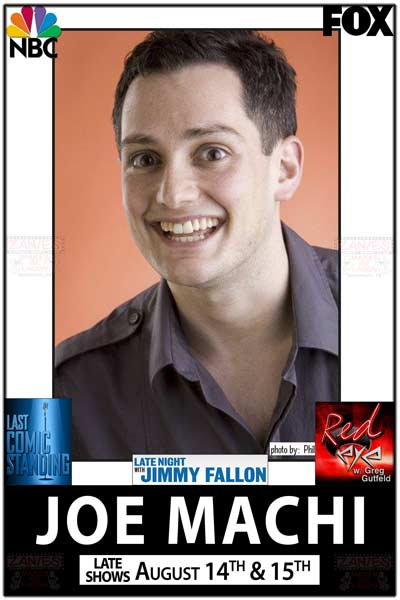 Joe Machi from Last Comic Standing, Jimmy Fallon, Fox News' Red Eye and much more live at Zanies Comedy Club Late Shows August 14-15, 2015