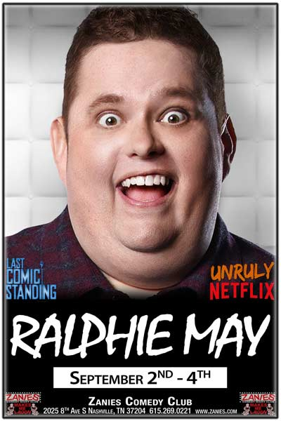 Ralphie May from Netflix Unruly, Last Comic STanding and much more live at Zanies Comedy Club Nashville Labor Day Weekend September 2-4, 2016