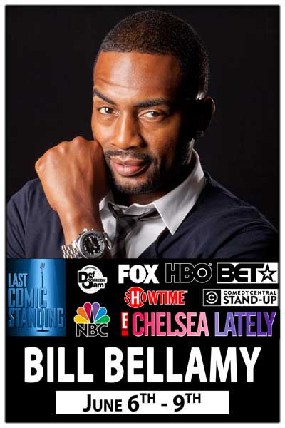 Bill Bellamy from HBO, Sowtime, Last Comic STanding Host and much more June 6-9