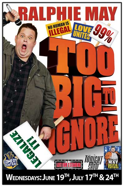 Ralphie May Wednesdays: June 19, July 17 & July 24.  Get your today!