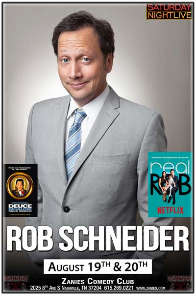 Rob Schneider from Saturday Night Live, Deuce Bigalow, Netflix Real Rob live at Zanies Comedy Club Nashville August 19 & 20, 2016